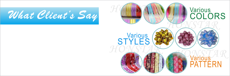 what clients say-Honstar Ribbon Bows Company